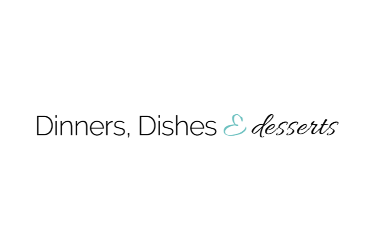 Dinners, Dishes & Desserts