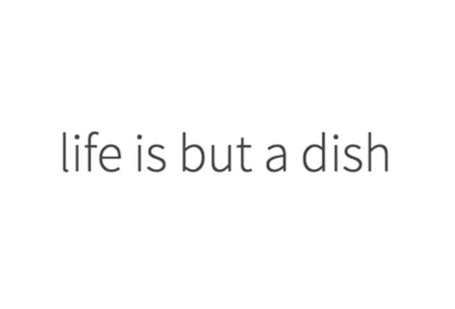 Lif is But a Dish